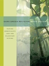 Dark Green Religion (eBook): Nature Spirituality and the Planetary Future